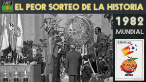 ESPAÑA 82, el peor sorteo de la historia de los mundiales