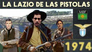 La Lazio de las pistolas 1974