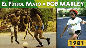 Bob Marley-futbol-muerte