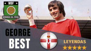 GEORGE BEST Leyendas del fútbol