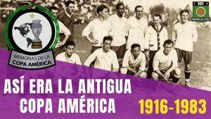 La Antigua Copa América (1916-1983)