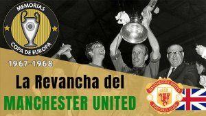 Manchester United Campeón de Europa 1967