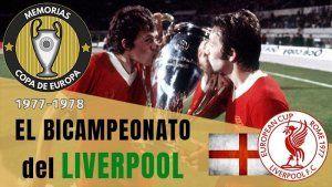 El Liverpool Campeón de Europa 1977 1978