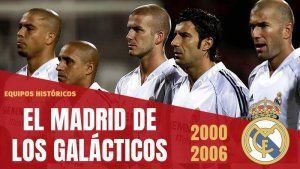 El REAL MADRID de los Galácticos
