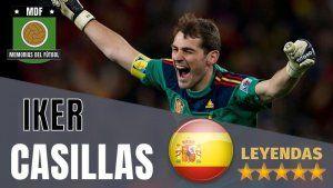 Iker Casillas leyendas del futbol