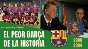 El Peor Barcelona de la Historia