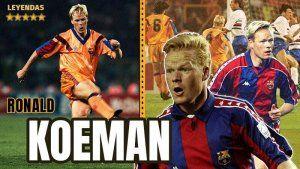 ronald koeman leyenda del Barcelona