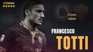 Francesco Totti Leyenda de la ROMA